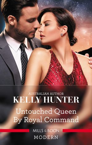 Untouched Queen By Royal Command by Kelly Hunter